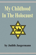 My Childhood in the Holocaust [Large Print]