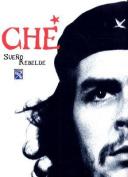 Che-Sueno Rebelde [Spanish]