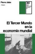 El Tercer Mundo En La Economia Mundial. La Explotacion Imperialista