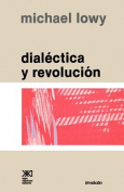 Dialectica Y Revolucion. Ensayos De Sociologia e Historia Del Marxismo
