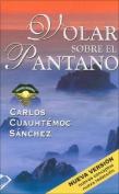 Volar Sobre el Pantano Superando Adversidad = Fly Over the Swamp [Spanish]