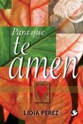 Para Que Te Amen [Spanish]