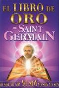 El Libro de Oro de Saint Germain [Spanish]