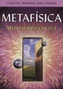Metafisica, Meditaciones de Luz [Spanish]