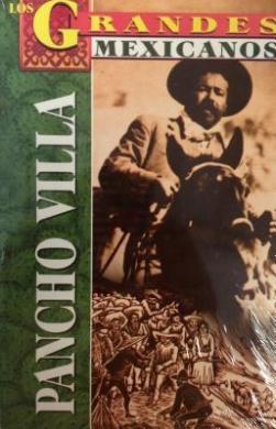 Los Grandes, Pancho Villa