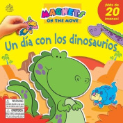 Un Dia Con los Dinosaurios [With Magnetic Dinosour Shapes] [Board Book] [Spanish]