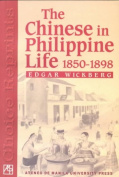 The Chinese in Philippine Life, 1850-1898