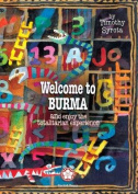 Welcome to Burma and Enjoy the Totalitarian Experience