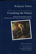 Crucifying the Orient