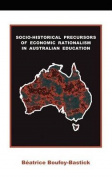 Socio-Historical Precursors of Economic Rationalism in Australian Education