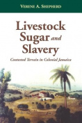 Livestock, Sugar and Slavery