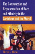 The Construction and Representation of Race and Ethnicity in the Caribbean and the World
