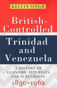 British-controlled Trinidad and Venezuela