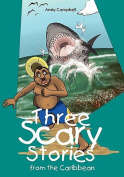 Three Scary Stories from the Caribbean [Large Print]