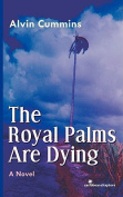 THE Royal Palms are Dying
