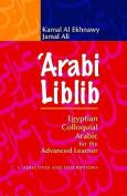 Arabi Liblib: Egyptian Coloquial Arabic for the Advanced Learner