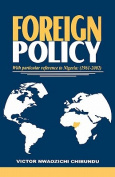 Foreign Policy with Particular Reference to Nigeria 1961-200