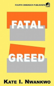 Fatal Greed