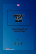 Riddles and Bash. African Performance and Literature Reviews