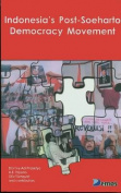 Indonesia's Post-Soeharto Democracy Movement