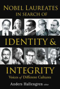 Nobel Laureates in Search of Identity and Integrity