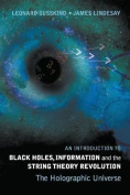 An Introduction to Black Holes, Information and the String Theory Revolution