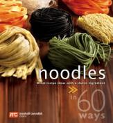 Noodles in 60 Ways