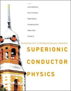 Superionic Conductor Physics
