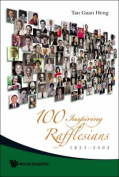 100 Inspiring Rafflesians