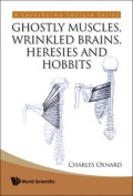 Ghostly Muscles, Wrinkled Brains, Heresies and Hobbits