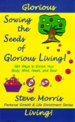 Sowing the Seeds of Glorious Living!