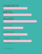 Concrete Metal Glass