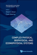 Complex Physical, Biophysical And Econophysical Systems