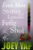 Even More Stories & Lessons on Feng Shui