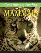Creatures of Arabia: Mammals