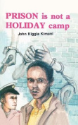 Prison is Not a Holiday Camp