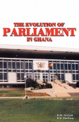 The Evolution of Parliament in Ghana