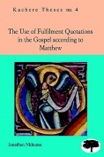 Use of Fulfilment Quotations in the Gospel According to Matthew