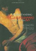 Understanding Caravaggio and His Art in Malta