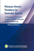 Women Street Vendors in Nairobi, Kenya. A Situational and Policy Analysis within in a Human Rights Framework