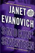 Smokin' Seventeen  [Large Print]