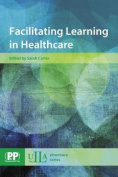Facilitating Learning in Healthcare
