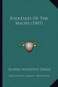 Folktales of the Maori (1907)