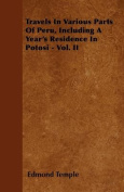 Travels in Various Parts of Peru, Including a Year's Residence in Potosi - Vol. II