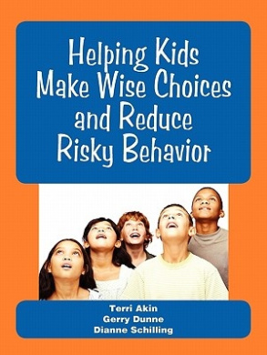Helping Kids Make Wise Choices and Reduce Risky Behavior