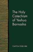 The Holy Catechism of Yeshua Barnasha