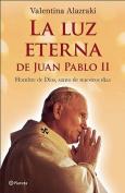 La Luz Eterna de Juan Pablo II [Spanish]