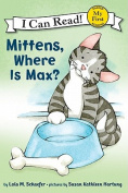 Mittens, Where Is Max? (My First I Can Read Mittens - Level Pre1