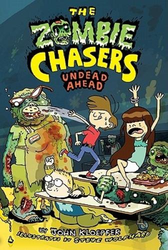 Undead Ahead (Zombie Chasers) by John Kloepfer.