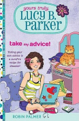 Take My Advice! (Yours Truly, Lucy B. Parker